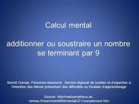 Calcul mental additionner ou soustraire un nombre se terminant par 9