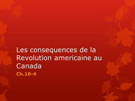 Les consequences de la Revolution americaine au Canada Ch.10-4.