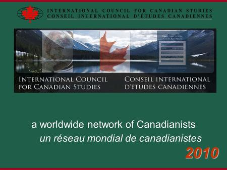 Page 1 a worldwide network of Canadianists un réseau mondial de canadianistes 2010.