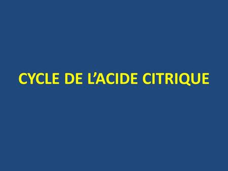 CYCLE DE L'ACIDE CITRIQUE