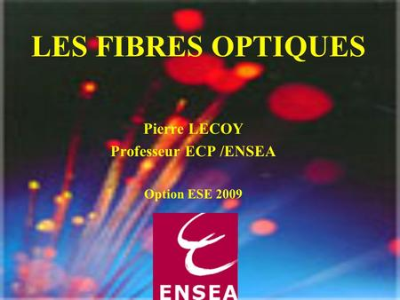 Pierre LECOY Professeur ECP /ENSEA Option ESE 2009