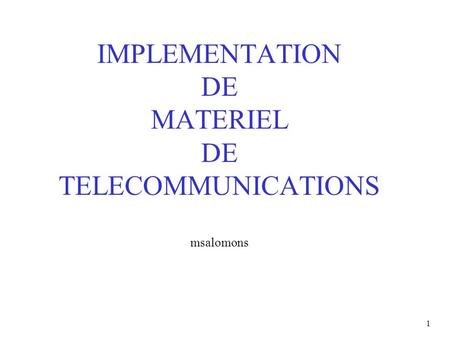 IMPLEMENTATION DE MATERIEL DE TELECOMMUNICATIONS msalomons