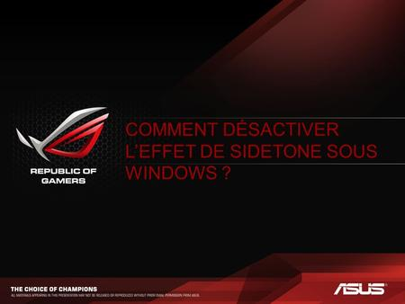 COMMENT DÉSACTIVER LEFFET DE SIDETONE SOUS WINDOWS ?
