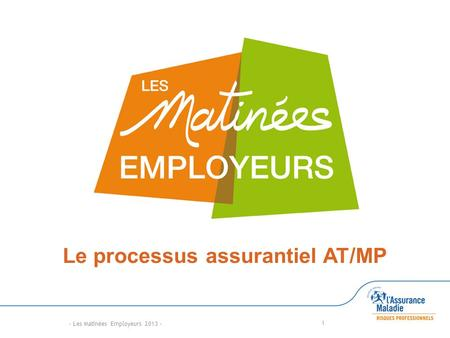 Le processus assurantiel AT/MP
