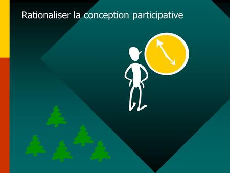 Rationaliser la conception participative