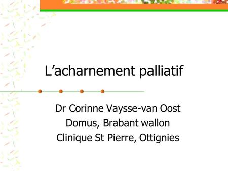 L'acharnement palliatif