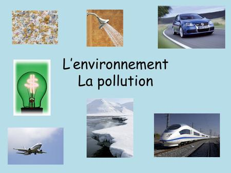 Lenvironnement La pollution. Checklist Shade each box red, yellow or green to identify areas for revision rouge jaune vert.