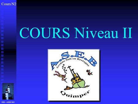 Cours N2 COURS Niveau II NED - ASEB 2002.