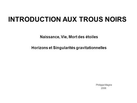 INTRODUCTION AUX TROUS NOIRS
