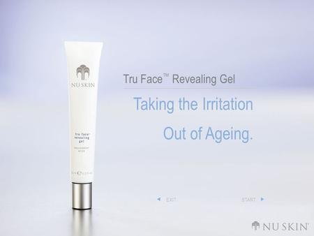 Tru Face Revealing Gel Taking the Irritation Out of Ageing. EXITSTART.