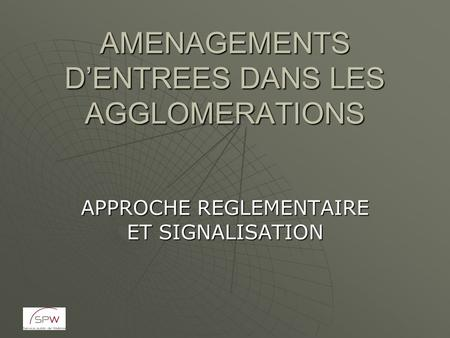 AMENAGEMENTS D'ENTREES DANS LES AGGLOMERATIONS