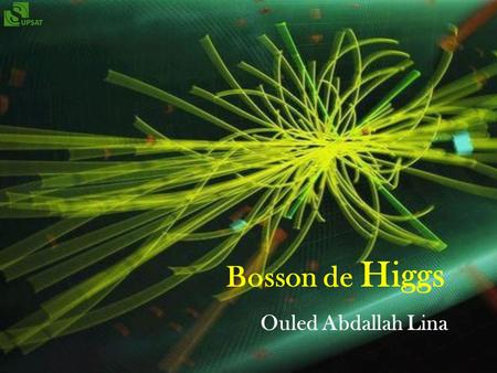Bosson de Higgs Ouled Abdallah Lina.