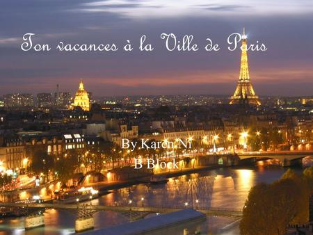 Ton vacances à la Ville de Paris By Karen Ni B Block.