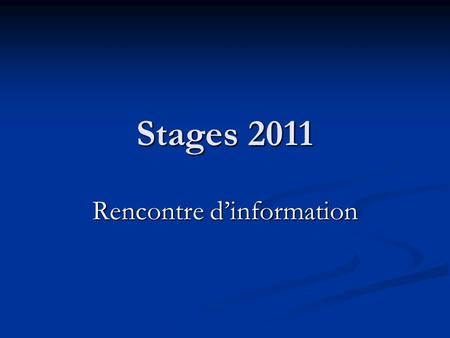 Stages 2011 Rencontre dinformation. Orientation Clinique et intervention Cours obligatoires CRI 3800 Principes dévaluation clinique CRI 3800 Principes.