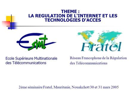 THEME : LA REGULATION DE L'INTERNET ET LES TECHNOLOGIES D'ACCES
