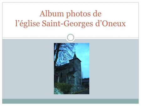 Album photos de l'église Saint-Georges d'Oneux