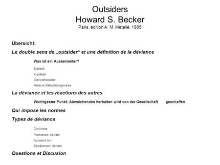 Outsiders Howard S. Becker Paris, édition A. M. Mètailé, 1985