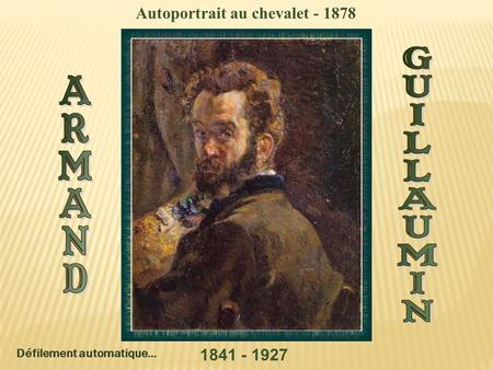 Défilement automatique… Autoportrait au chevalet - 1878 1841 - 1927.