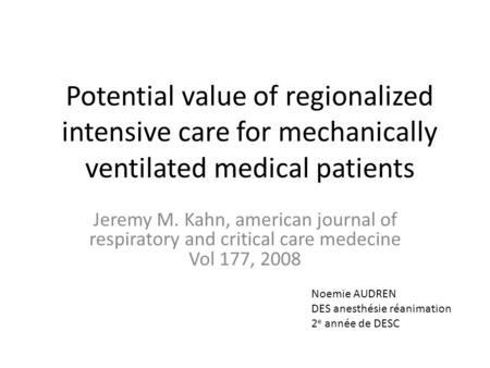 Potential value of regionalized intensive care for mechanically ventilated medical patients Jeremy M. Kahn, american journal of respiratory and critical.