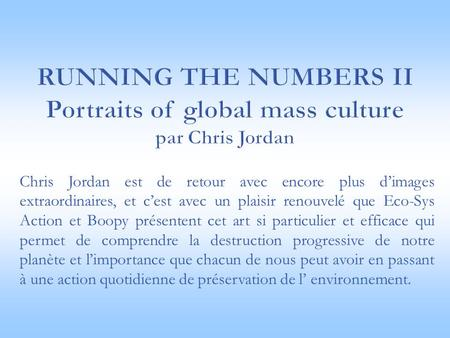 Running the numbers II Portraits of global mass culture par Chris Jordan Chris Jordan est de retour avec encore plus d'images extraordinaires, et c'est.