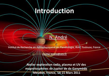 Introduction N. André Atelier exploration radio, plasma et UV des