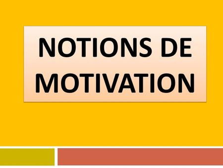 Notions de motivation.