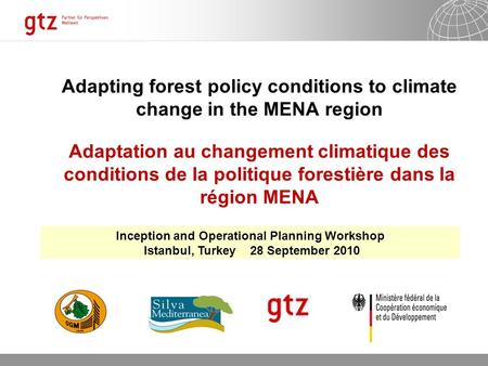 20.05.2014 Seite 1 Adapting forest policy conditions to climate change in the MENA region Adaptation au changement climatique des conditions de la politique.