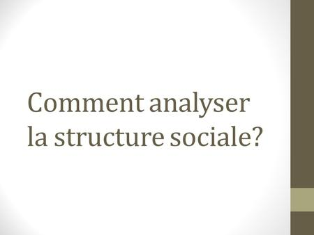 Comment analyser la structure sociale?