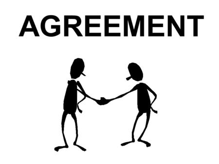 AGREEMENT. Subject-verb agreement Verbs agree with their subject in person and number When there is more than one subject linked by ni... ni... or soit...