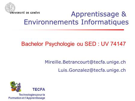 TECFA Technologies pour la Formation et lApprentissage Bachelor Psychologie ou SED : UV 74147
