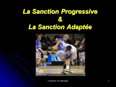 F.Veroncini - N. Yallourackis1 La Sanction Progressive & La Sanction Adaptée.