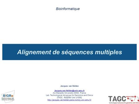 Alignement de séquences multiples Bioinformatique Jacques van Helden Aix-Marseille Université (AMU), France Lab. Technological.