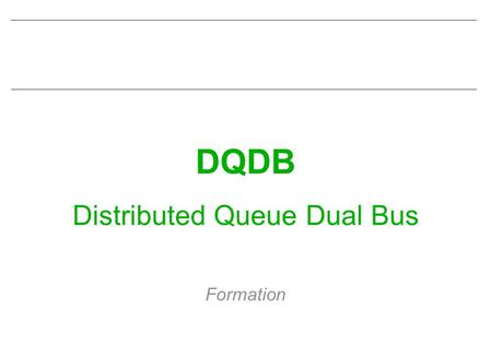 Distributed Queue Dual Bus