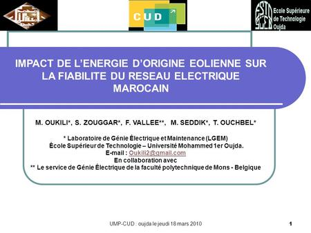 M. OUKILI*, S. ZOUGGAR*, F. VALLEE**,  M. SEDDIK*, T. OUCHBEL*