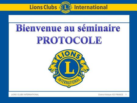 LIONS CLUBS INTERNATIONALDistrict Multiple 103 FRANCE 1.