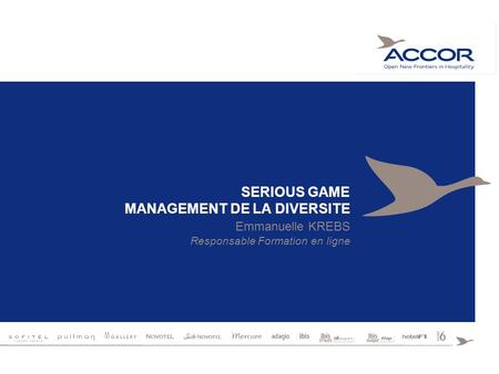 SERIOUS GAME MANAGEMENT DE LA DIVERSITE Emmanuelle KREBS Responsable Formation en ligne.