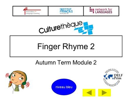 Autumn Term Module 2 Finger Rhyme 2 2 Provide regular opportunities for children to learn and practise a finger rhyme You model each segment of language.