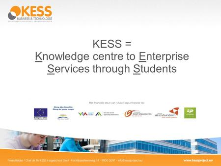 KESS = Knowledge centre to Enterprise Services through Students.