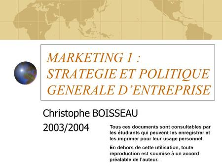 MARKETING 1 : STRATEGIE ET POLITIQUE GENERALE D'ENTREPRISE