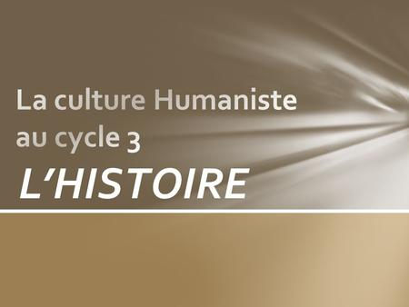 La culture Humaniste au cycle 3