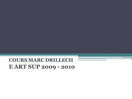 COURS MARC DRILLECH E ART SUP 2009 - 2010. ANGLE STRATEGIQUE, POUVOIR EMOTIONNEL, DISTINCTION CREATIVE, DUREE ET ADAPTABILITE, PERSONNALITE…LES RAISONS.