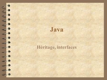 Java Héritage, interfaces.