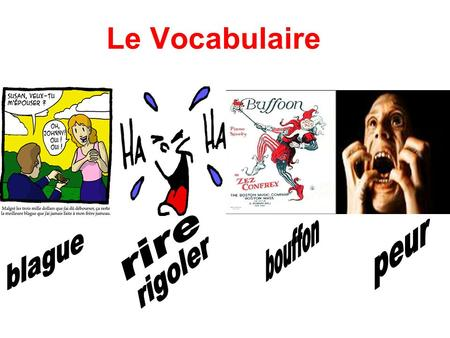 Le Vocabulaire rire bouffon peur blague rigoler.