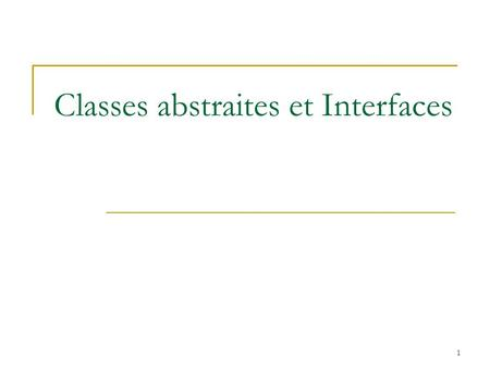 Classes abstraites et Interfaces