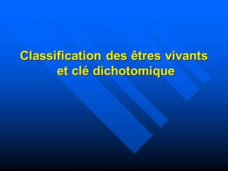 Classification des êtres vivants et clé dichotomique