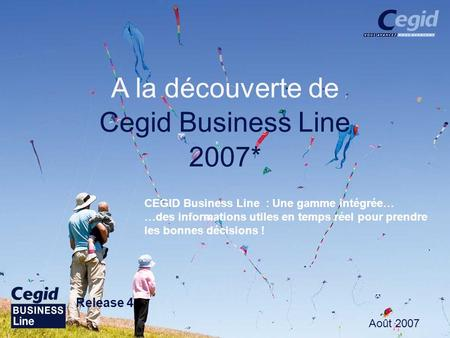 A la découverte de Cegid Business Line 2007* Release 4