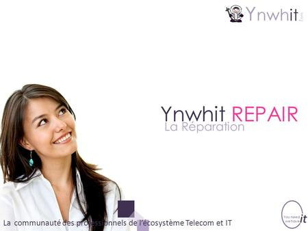 Ynwhit REPAIR La Réparation