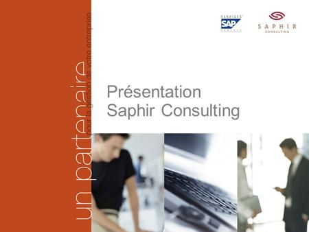 Saphir Consulting - 1756 Lovens | 079 434 76 19 | www.saphirnet.ch | page 1 Présentation Saphir Consulting.