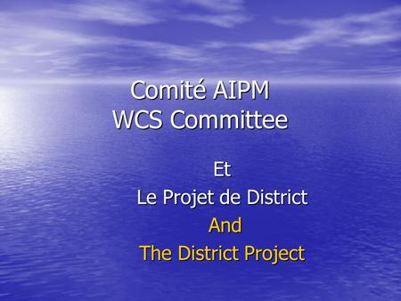 Comité AIPM WCS Committee Et Le Projet de District And And The District Project.