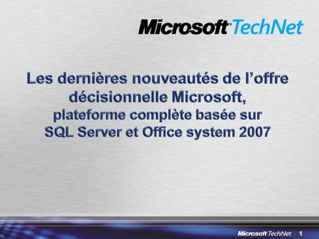 1. 2 Un site Web technique pour les administrateurs –http://www.microsoft.com/france/technet/default.mspxhttp://www.microsoft.com/france/technet/default.mspx.